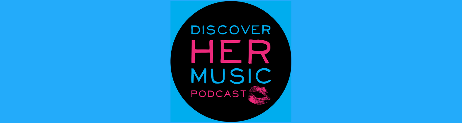 Discover Her Music Podcast