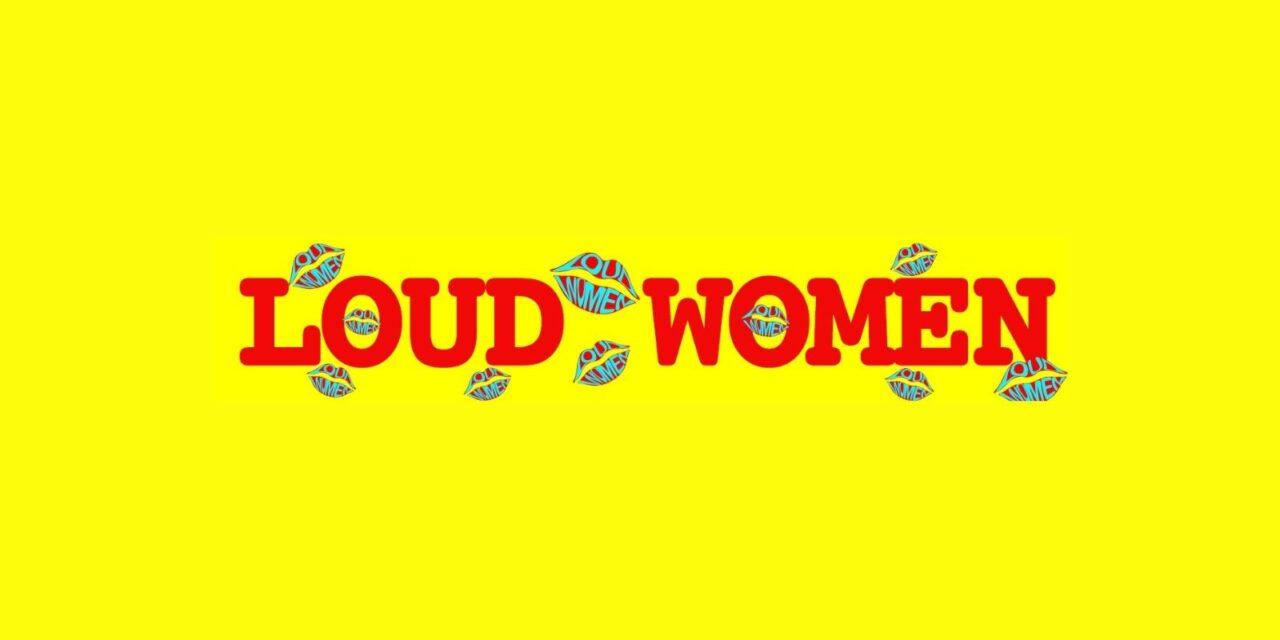 Loud Women